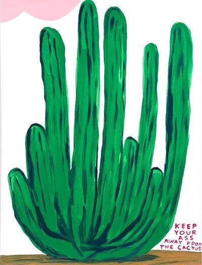 David Shrigley, 'Keep Your Ass Away From The Cactus', 2020