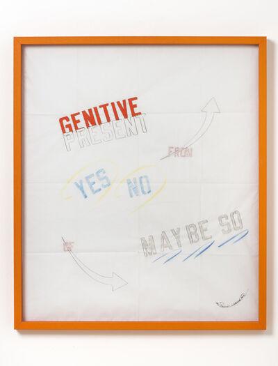 Lawrence Weiner, 'Genitive present ', 2015