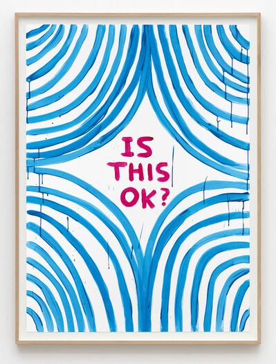 David Shrigley, 'Untitled (Is this ok blue)', 2015