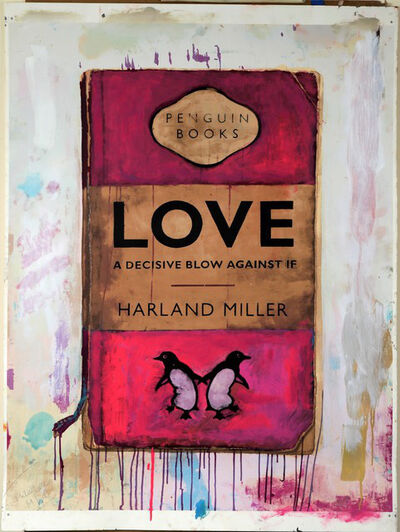 Harland Miller, 'Love A Decisive Blow Against If', 2019