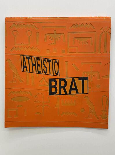 Sarah Derat, 'ATHEISTIC BRAT', 2020