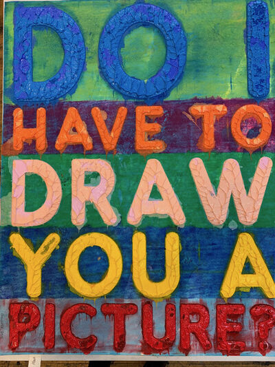 Mel Bochner, 'Do I Have to Draw You a Picture?', 2019