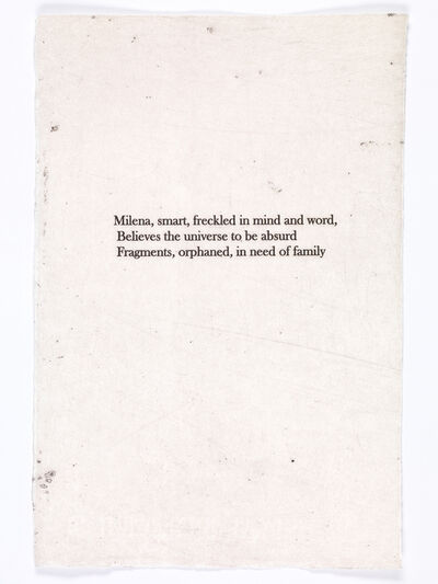 Kristin Headlam, 'Milena, smart, freckled in mind and word, / Believes the universe to be absurd / Fragments, orphaned, in need of family', 2017