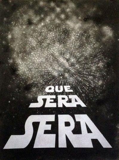 Gonzalo Fuenmayor, 'Que Sera Sera', 2015