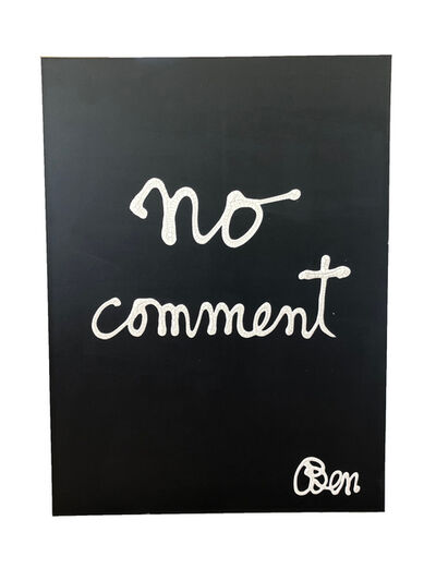 Ben Vautier, 'No comment', 1988