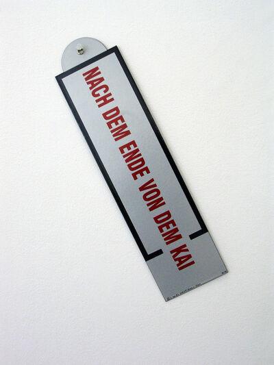 Lawrence Weiner, 'PAST THE END OF THE DOCK - NACH DEM ENDE VON DEM KAI', 1997