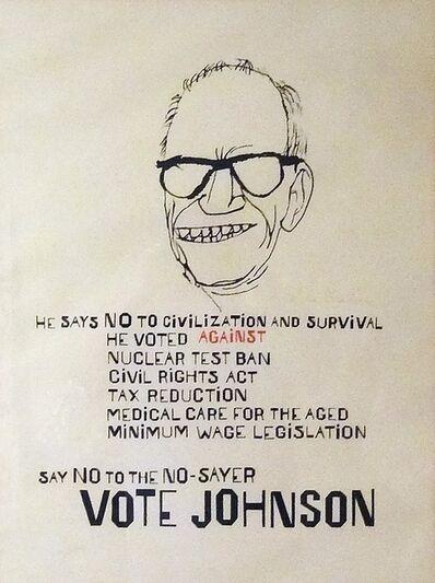Ben Shahn, '(1964 anti-Republican print) Say NO to the No Sayer : VOTE JOHNSON', 1964