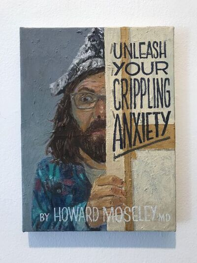Paul Gagner, 'Unleash Your Crippling Anxiety', 2018