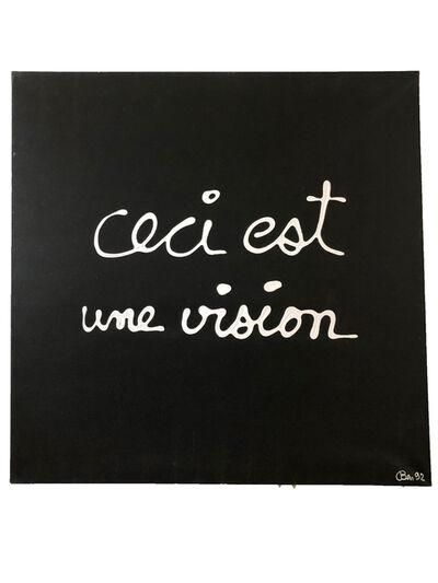 Ben Vautier, 'Ceci est une vision', 1992
