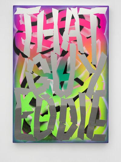 Eddie Peake, 'That Guy Eddie', 2016