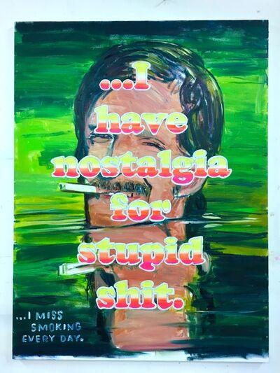 David Kramer, 'Stupid Shit', 2018