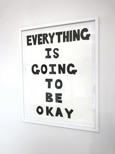 Charley Friedman, 'EVERYTHING IS GOING TO BE OKAY', 2017