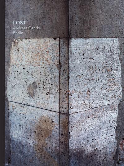 Andreas Gehrke, 'LOST Berlin', 2018