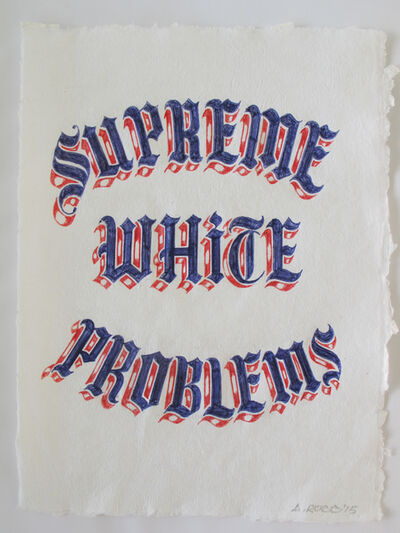 Alexis Ross, 'Supreme White Problems', 2015