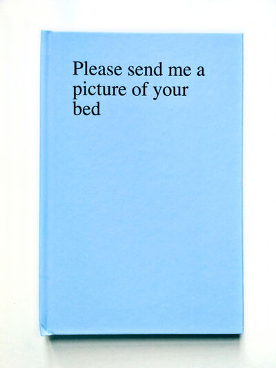 Sophie Barbasch, 'Please send me a picture of your bed', 2012