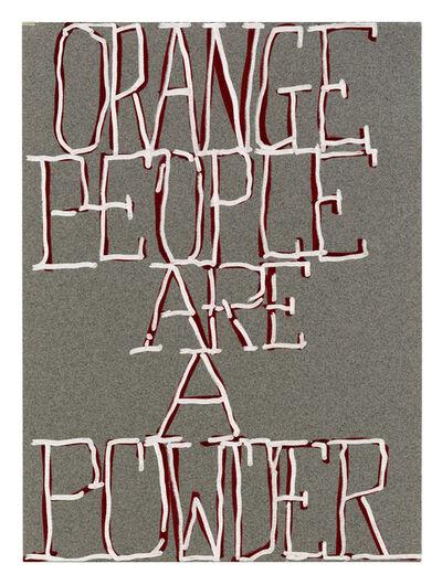 Pope.L, 'Orange People Are A Powder', 2012