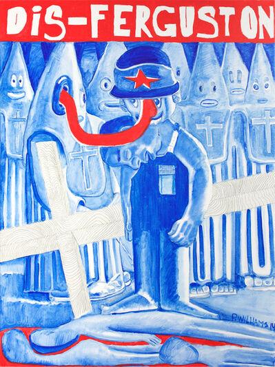 Peter Williams, 'Dis-Ferguston', 2014