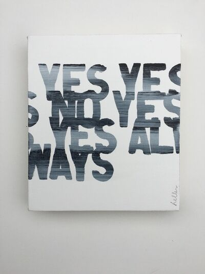 Matthew Heller, 'Yes Yes No Yes Yes Always', 2016