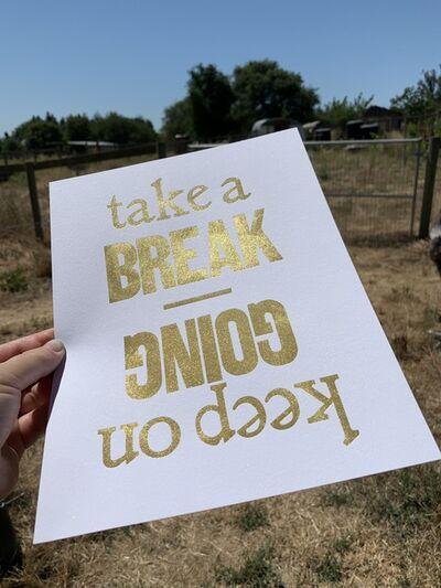 Claire Kessler Bradner, 'Take a Break /Keep on Going', 2020