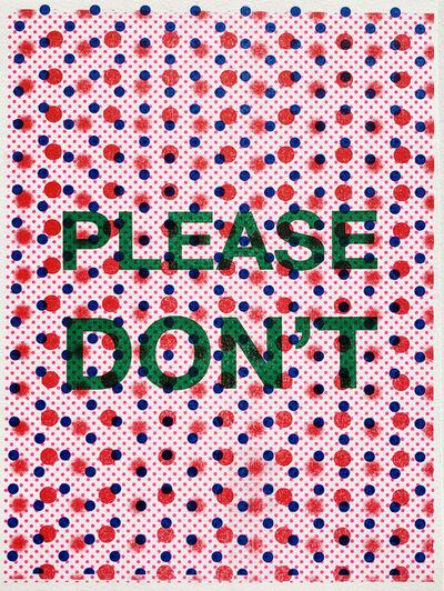 Paul Shortt, 'Please Don't', 2019