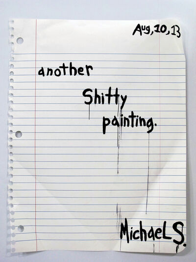 Michael Scoggins, 'Another Shitty Painting', 2013