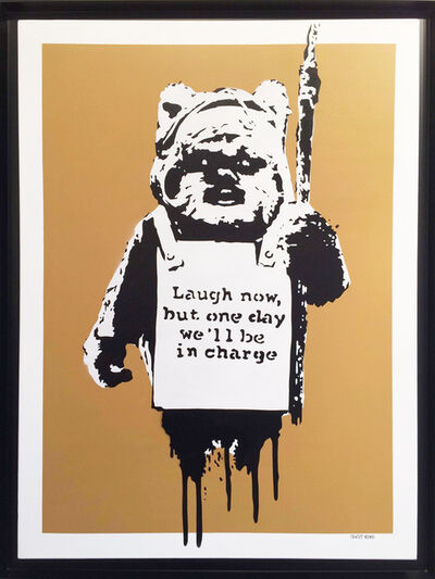 Thirsty Bstrd, 'Laugh Now, Ewok in Charge', 2016