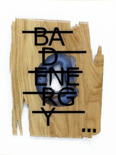 Rero, 'Untitled (BAD ENERGY...)', 2019