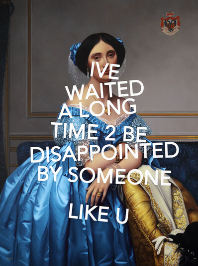 Shawn Huckins, 'Princesse de Broglie, I've Waited A Long Time To Be Disappointed By Someone Like You', 2019