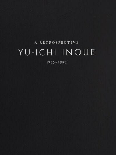 Yuichi Inoue (YU-ICHI), 'A Yu-ichi Inoue Retrospective;1955-1985', 2016