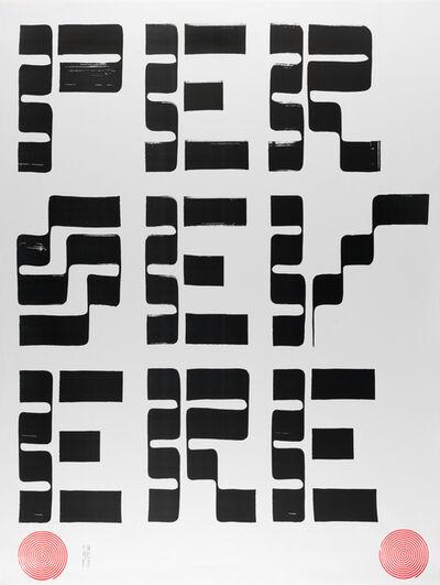 Tauba Auerbach, 'PERSEVERE I poster', 2017