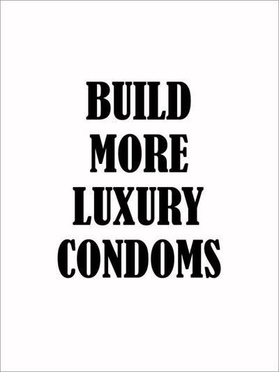 Mads Lynnerup, 'Build More Luxury Condoms', 2009