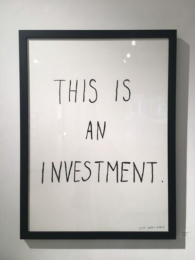 Sarah Maple, 'This is an Investment', 2018
