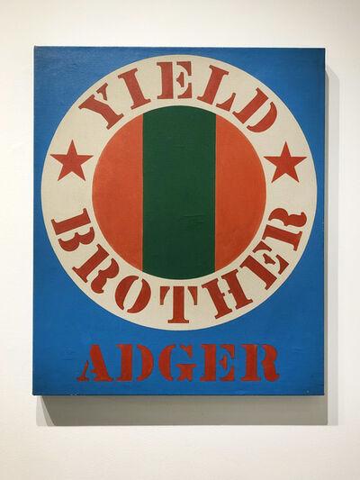 Robert Indiana, 'Yield, Brother Adger', 1966