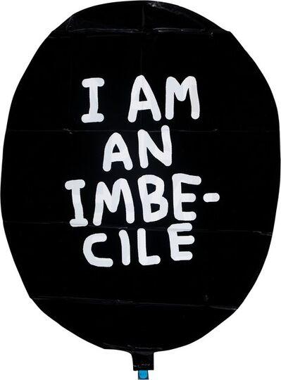 David Shirgley X Dismaland, 'I am an Imbecile balloon, from Dismaland', 2015