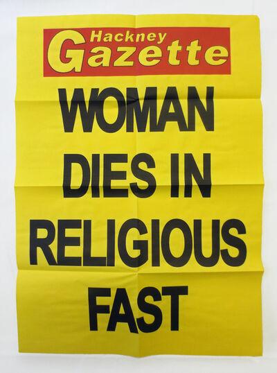 Rachel Harrison, 'Woman Dies in  Religious Fast', 2009