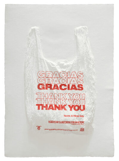 Analia Saban, 'GRACIAS GRACIAS GRACIAS THANK YOU THANK YOU THANK YOU Have a Nice Day Plastic Bag', 2016