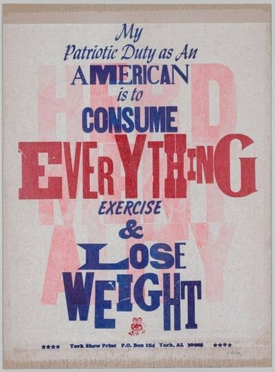 Carl Pope, 'The Bad Air Smelled of Roses: My Patriotic Duty as an American is to Consume Everything Exercise & Lose Weight ', 2004 -Ongoing