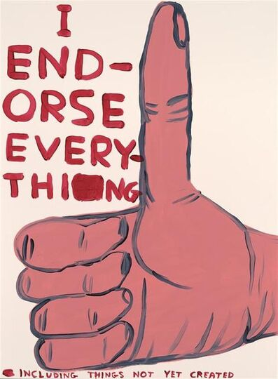 David Shrigley, 'I Endorse Everything ', 2019