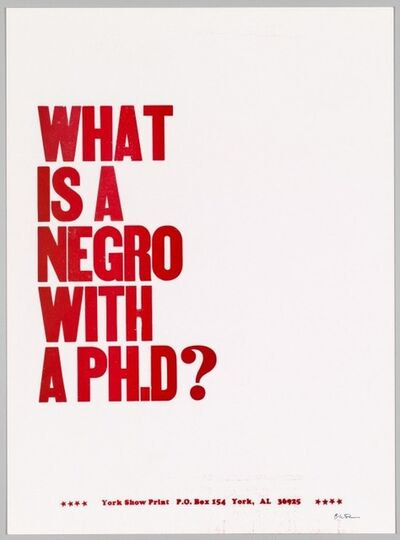 Carl Pope, 'The Bad Air Smelled of Roses: What Is A Negro With A ph.D?', 2004 -Ongoing