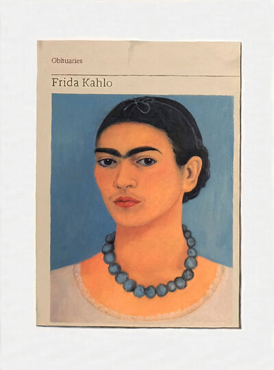 Hugh Mendes, 'Obituary: Frida Kahlo ', 2018