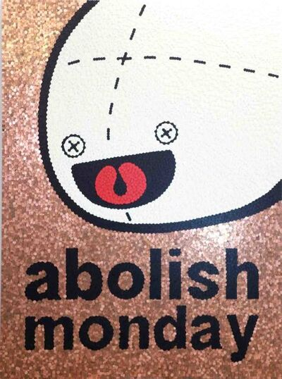 Blue and Joy, 'Abolish Monday', 2010