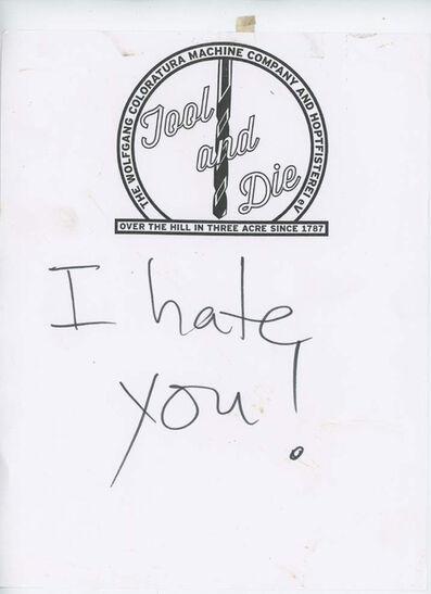 Vaginal Davis, 'I hate you! (Courtesy Invisible-Exports)', 2015