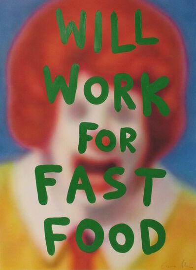 Eugenio Merino, 'Will Work For Fast Food', 2016