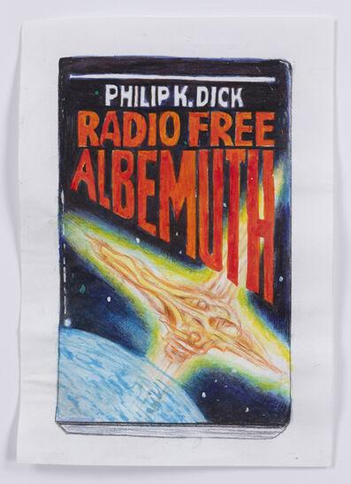 Jim Torok, 'Radio Free Albemuth', 2016