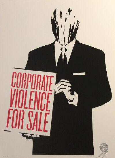 Shepard Fairey, 'Corporate Violence for Sale', 2011
