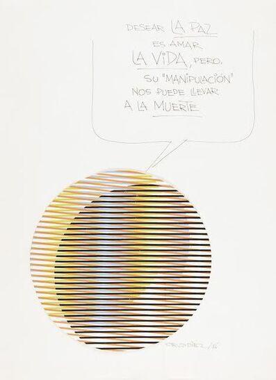 Carlos Cruz-Diez, 'Desear la paz es amar la vida, pero su manipulación nos puede llevar a la muerte', 1986