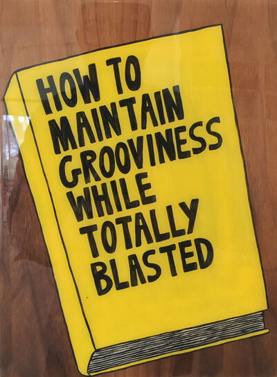 Kelly Breez, 'How to Maintain Grooviness While Totally Blasted', 2017