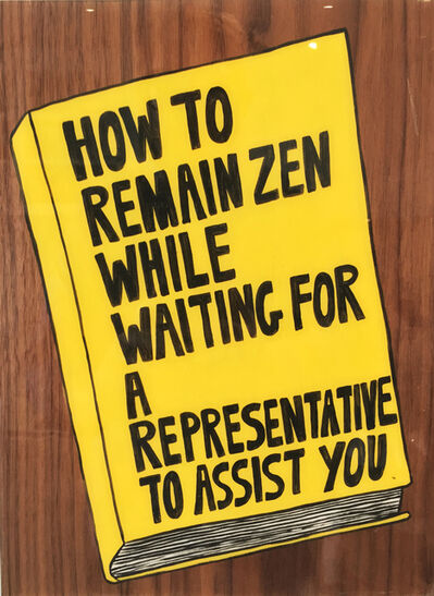 Kelly Breez, 'How to Remain Zen While Waiting for a Representative to Assist You', 2017