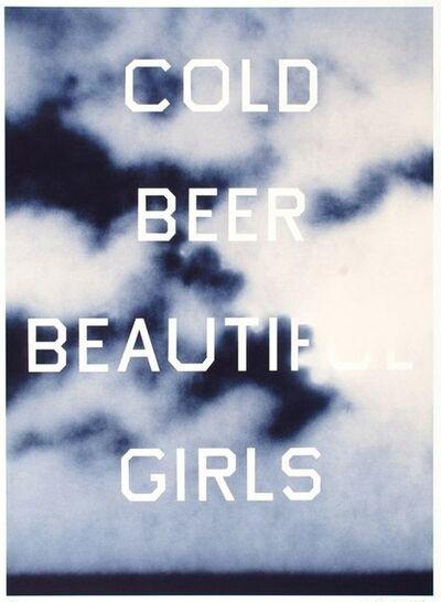Ed Ruscha, 'Cold Beer, Beautiful Girls', 2009