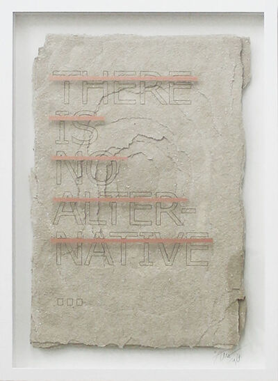 Rero, 'Untitled (THERE IS NO ALTERNATIVE...)', 2019